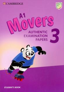 Movers 3. A1. Student's Book. Authentic Examination Papers