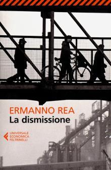 La dismissione - Ermanno Rea