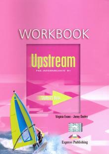 Upstream Pre-Intermediate B1. Workbook. Рабочая тетрадь