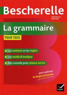 Bescherelle. La grammaire pour tous - Laurent, Delaunay