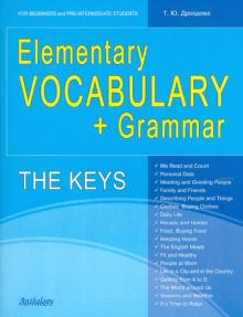 Elementary Vocabulary + Grammar. The Keys for Beginners and Pre-Intermediate Students