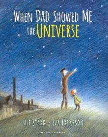 When Dad Showed Me the Universe - Ulf Stark
