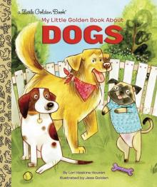 My Little Golden Book About Dogs - Lori Houran