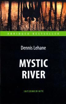 Mystic River. Таинственная река