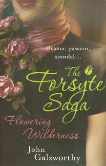 Forsyte Saga: Flowering Wilderness - John Galsworthy