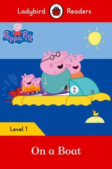 Peppa Pig: On a Boat (PB) + downloadable audio - Sorrel Pitts
