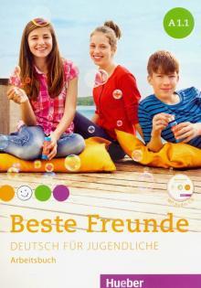 Beste Freunde. Deutsch fur Jugendliche. Arbeitsbuch. A1.1 (+CD) - Georgiakaki, Seuthe, Schumann, Bovermann
