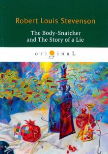 The Body-Snatcher and The Story of a Lie - Robert Stevenson