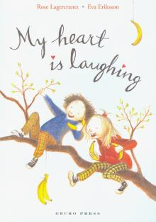 Rose Lagercrantz: My Heart is Laughing. Book 2