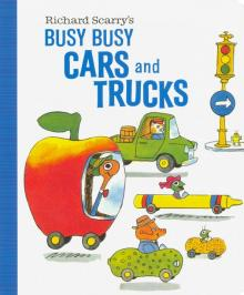 Busy Busy Cars and Trucks - Richard Scarry