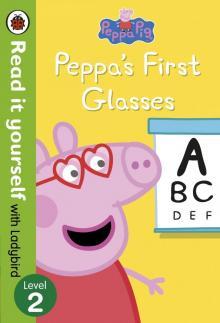Peppa Pig. Peppa's First Glasses