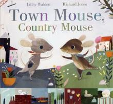 Town Mouse, Country Mouse - Libby Walden